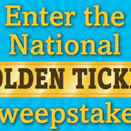 Enter the National Golden Ticket Sweepstakes [USA only]