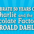 Celebrate 50 years of Charlie and the Chocolate Factory