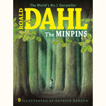 Large paperback version of Roald Dahl's The Minpins, illustrated by Patrick Benson