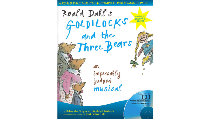 Roald Dahl's Goldilocks and the Three Bears Musical
