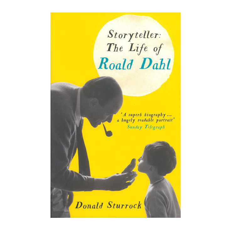 Storyteller, the Life of Roald Dahl by Donald Sturrock