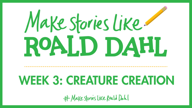 Make Stories Like Roald Dahl - week 3